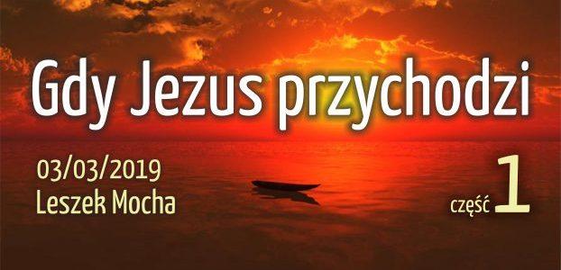 Gdy Jezus przychodzi – część 1