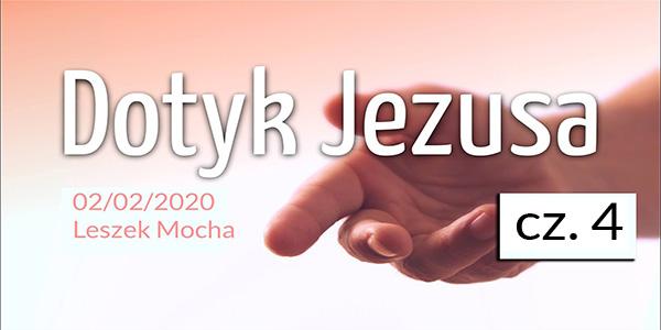 Dotyk Jezusa cz. 4